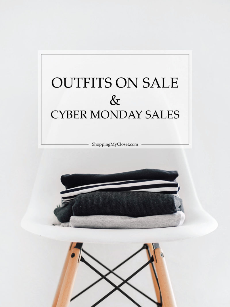 Outfits on sales & Cyber Monday 2017 deals | see all the looks and savings on www.shoppingmycloset.com
