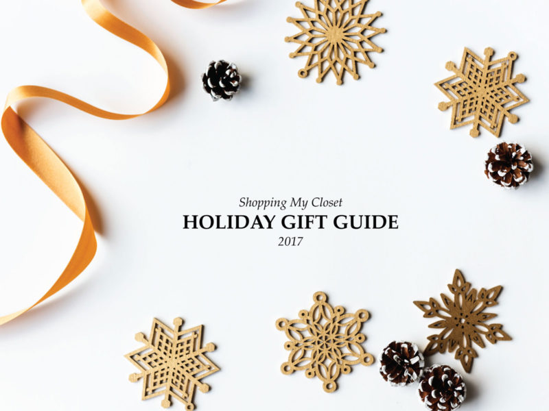 Holiday Gift Guide 2017 | see all the gift ideas at www.shoppingmycloset.com